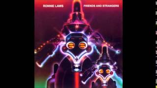 Ronnie Laws - Friends & Strangers (Full Album)
