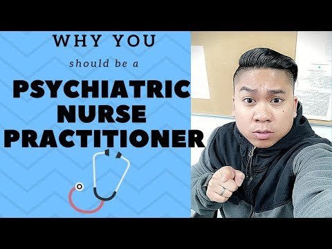 Why You Should Become A Psychiatric Mental Health Nurse Practitioner Or Psych NP! 5 Reasons Why!