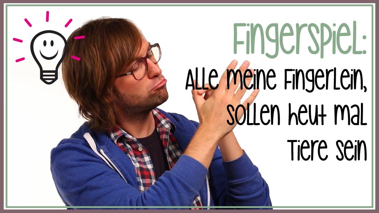 Fingerspiel Alle Meine Fingerlein Wollen Heute Tiere Sein