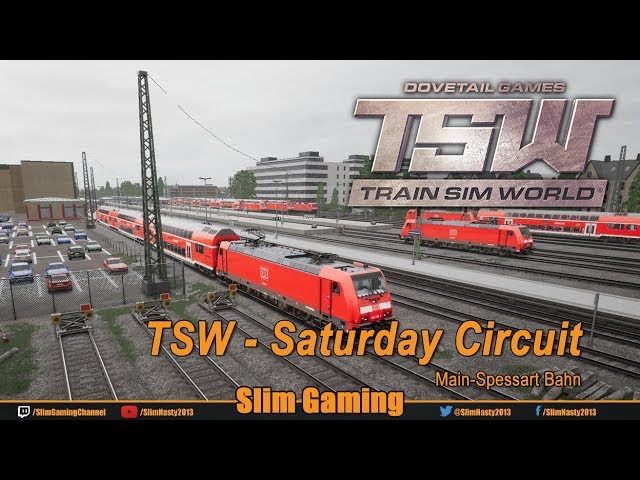 TSW - Main-Spessart Bahn - Saturday Circuit