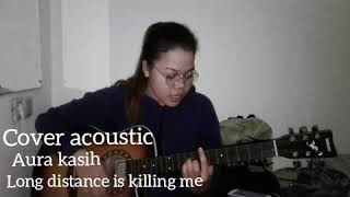 Cover acoustic Long distance is killing me