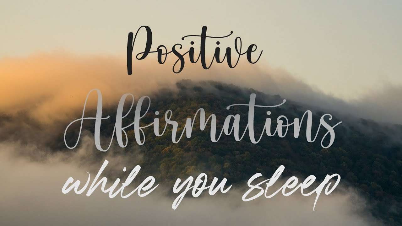 Let These Positive Affirmations Take Hold While You Sleep ...
