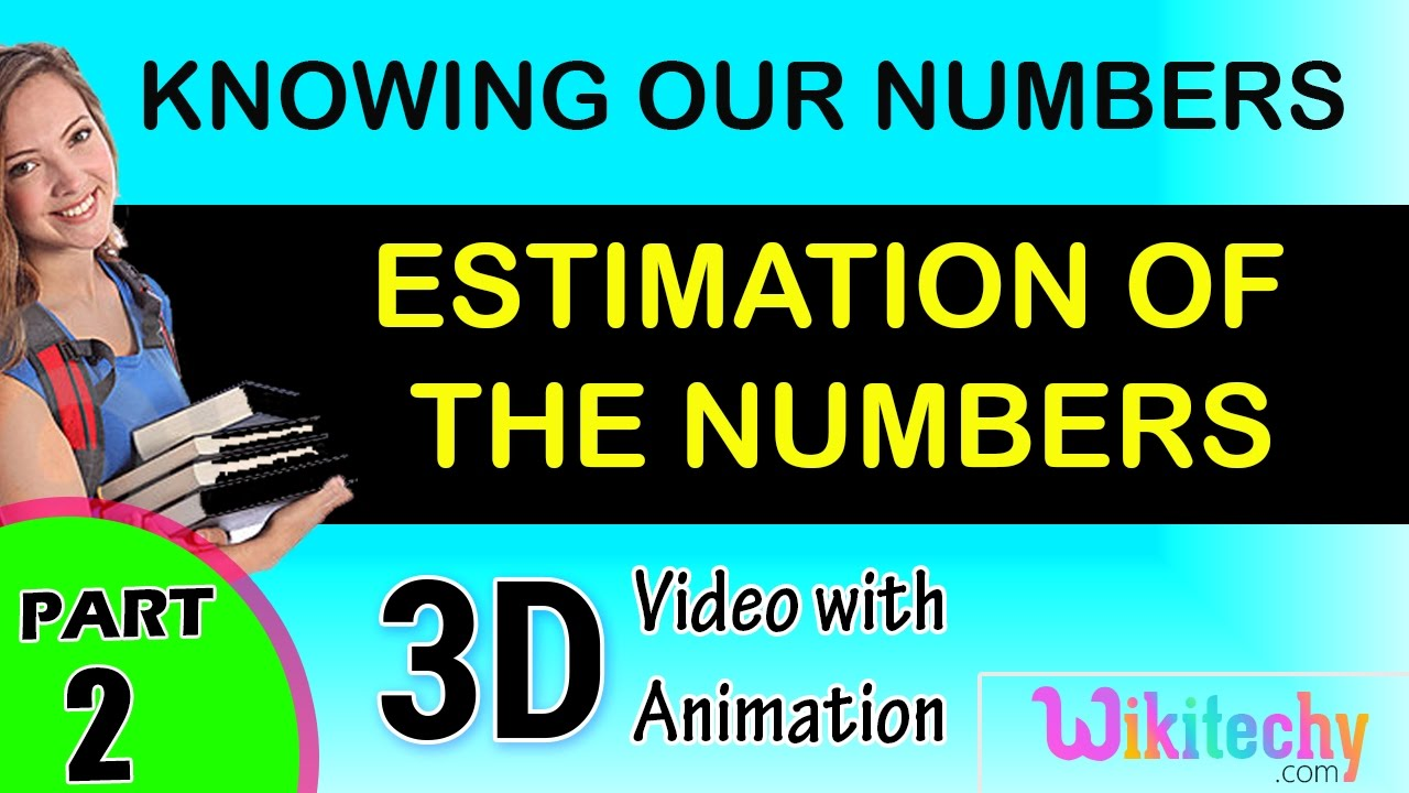 Estimation of the Numbers maths class 1,2,3,4,5,6,7 tricks ...