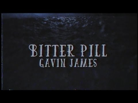Gavin James -  Bitter Pill ( lyrics )