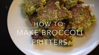 How To Make Broccoli Fritters | By @cooksmarts