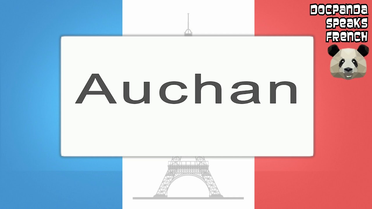 Auchan - How To Pronounce - French Native Speaker