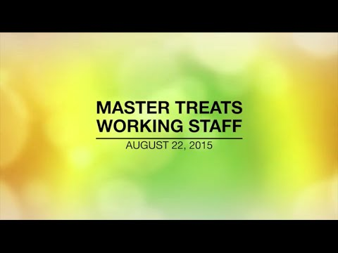 MASTER TREATS WORKING STAFF - Aug 22,2015