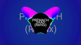 Premach Yaad (Remix) - Dj Akshay K