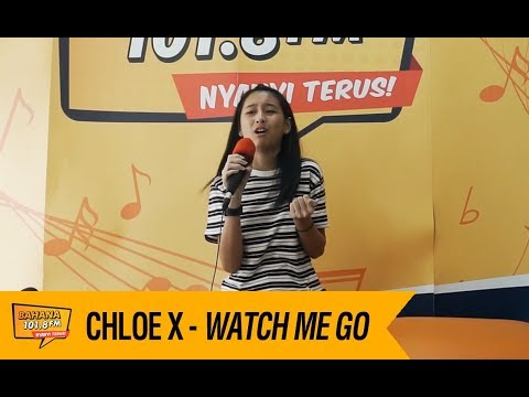 Chloe X - Watch Me Go, LIVE!