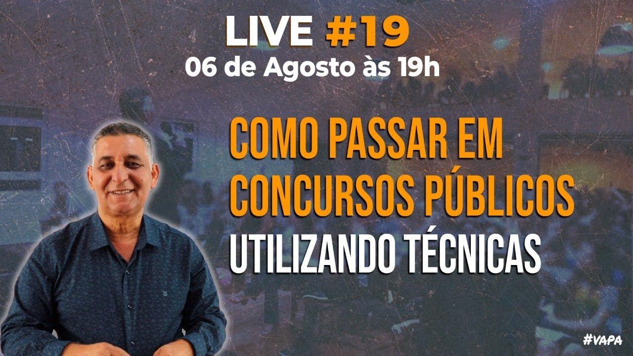 🔴 LIVE #19 - COMO PASSAR EM CONCURSOS PÚBLICOS UTILIZANDO TÉCNICAS