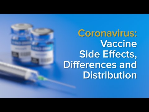 COVID-19 vaccine: Side effects, distribution, and differences between coronavirus vaccines