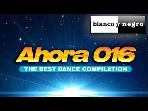 #Ahora The Best Dance Compilation 2015 (Axwell Ingrosso, DJ Antoine, Elena, Jack Mazzoni, Pitbull)