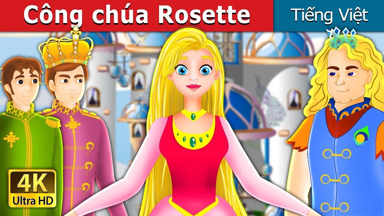 Công chúa Rosette | Chuyen co tich | Truyện cổ tích việt nam