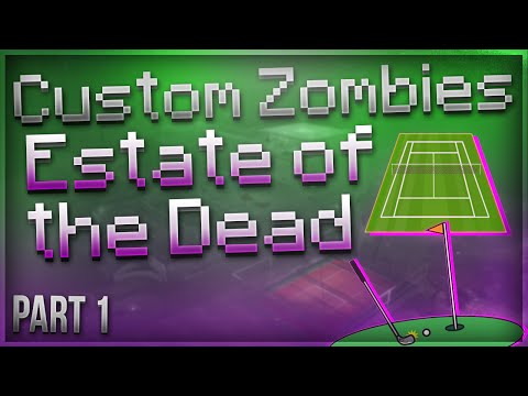 """AMAZING ZOMBIE MAP!"" - Custom Zombies ""ESTATE OF THE DEAD"" - Part 1"