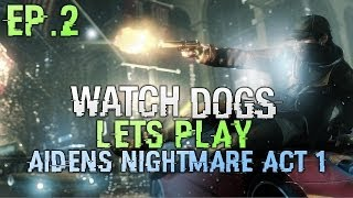 Watch Dogs Lets Play Ep 2 - Watch Dogs Story -Aiden's Nightmare (gameplay watch dogs)