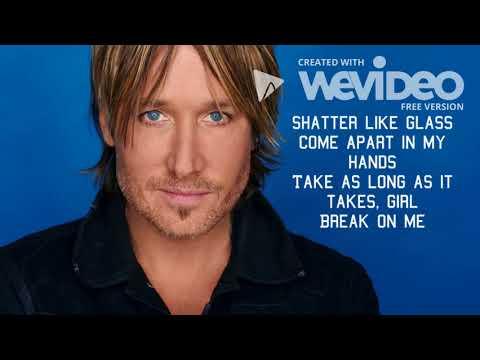 Keith Urban - Break On Me Lyric Video