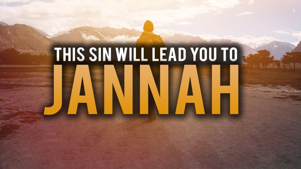 THIS SIN WILL LEAD YOU TO JANNAH