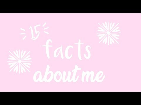 15 FACTS ABOUT ME!