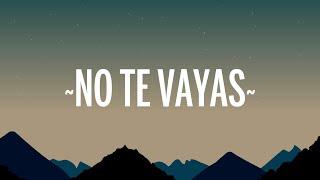 Yandel - No Tę Vayas (Letra/Lyrics) Ft. J Balvin