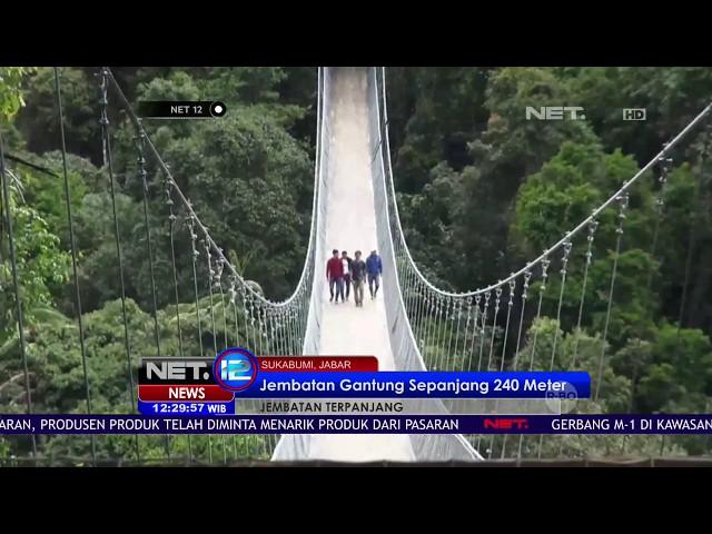 Jembatan Gantung dengan Panjang Mencapai 240 Meter - NET12