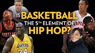 Is Basketball The 5th Element Of Hip Hop?
