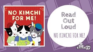 Read Out Loud of No Kimchi for Me!