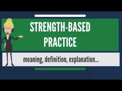 what-is-strength-based-practice?-what-does-strength-based-practice-mean?
