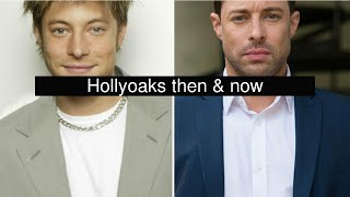 Hollyoaks then & now