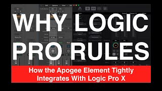 Apogee Element Walkthrough (part 1) - How the Element Tightly Integrates With Logic Pro X