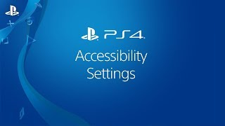 Accessibility Settings on PS4 Systems