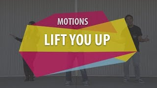 MOTIONS (Lift You Up)