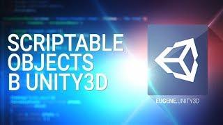 [UNITY3D] Scriptable Objects на примере игры