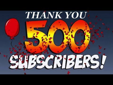 You Guys Are The Best - Big Thanks - First 500 Subscribers