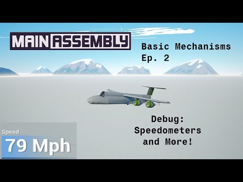 Basic Mechanisms Ep. 2 (Main Assembly Tutorial and Gameplay) |