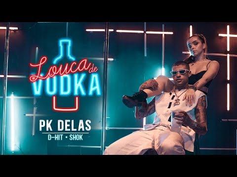 PK Delas – Louca de Vodka (Letra) ft. Shok e D-Hit