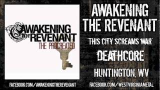 Watch Awakening The Revenant This City Screams War video