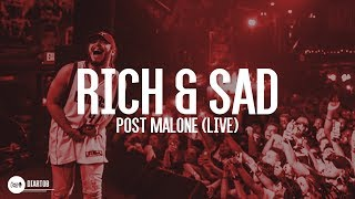 ► Post Malone - Rich & Sad (LIVE) HD