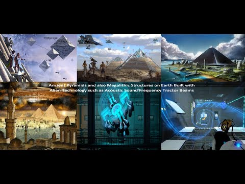 How the Pyramids & Megalithic Structures Were Built with Alien Technology