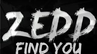 Zedd Find You ft Matthew Koma Miriam Bryant (FLP+MP3+MIDI)