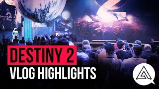 DESTINY 2 Gameplay Reveal Vlog Highlights