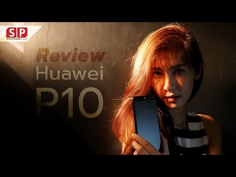 Review!! Huawei P10 ตัวแรงมาพร้อมจุดเด่นกล้องไลก้าทั้งหน้า/หลัง และฟีเจอร์ถ่ายภาพระดับสตูดิโอ