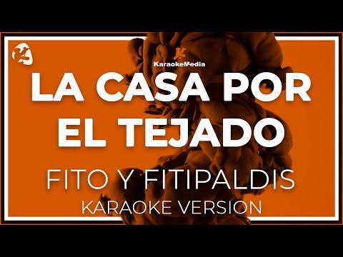 Fito Y Fitipaldis - La Casa Por El Tejado (Karaoke)