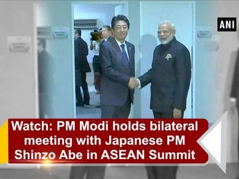 Watch: PM Modi holds bilateral meeting with Japanese PM Shinzo Abe in ASEAN Summit - ANI News