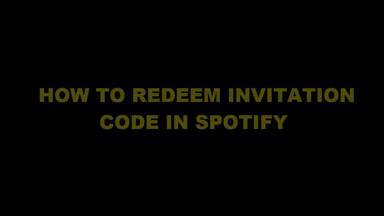 How To Redeem Invitation Code In Spotify YouTube