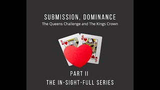 #30 The In-Sight-Full Series ~PartII~ Submission, Dominance ~ Brought to you by the B.E.M Collective