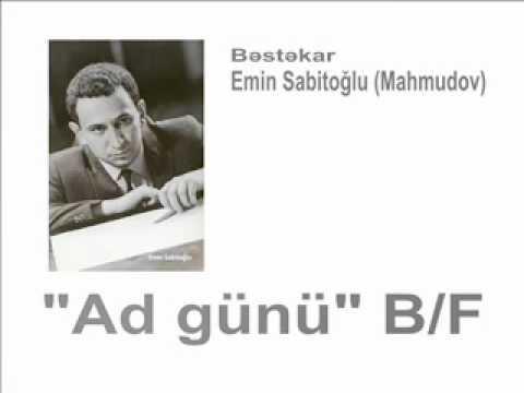 """""""Ad günü"""" B/F (1977) - Bəstəkar Emin Sabitoğlu"""
