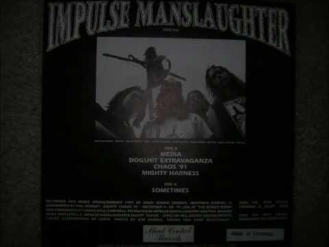 Impulse Manslaughter - Sometimes.wmv