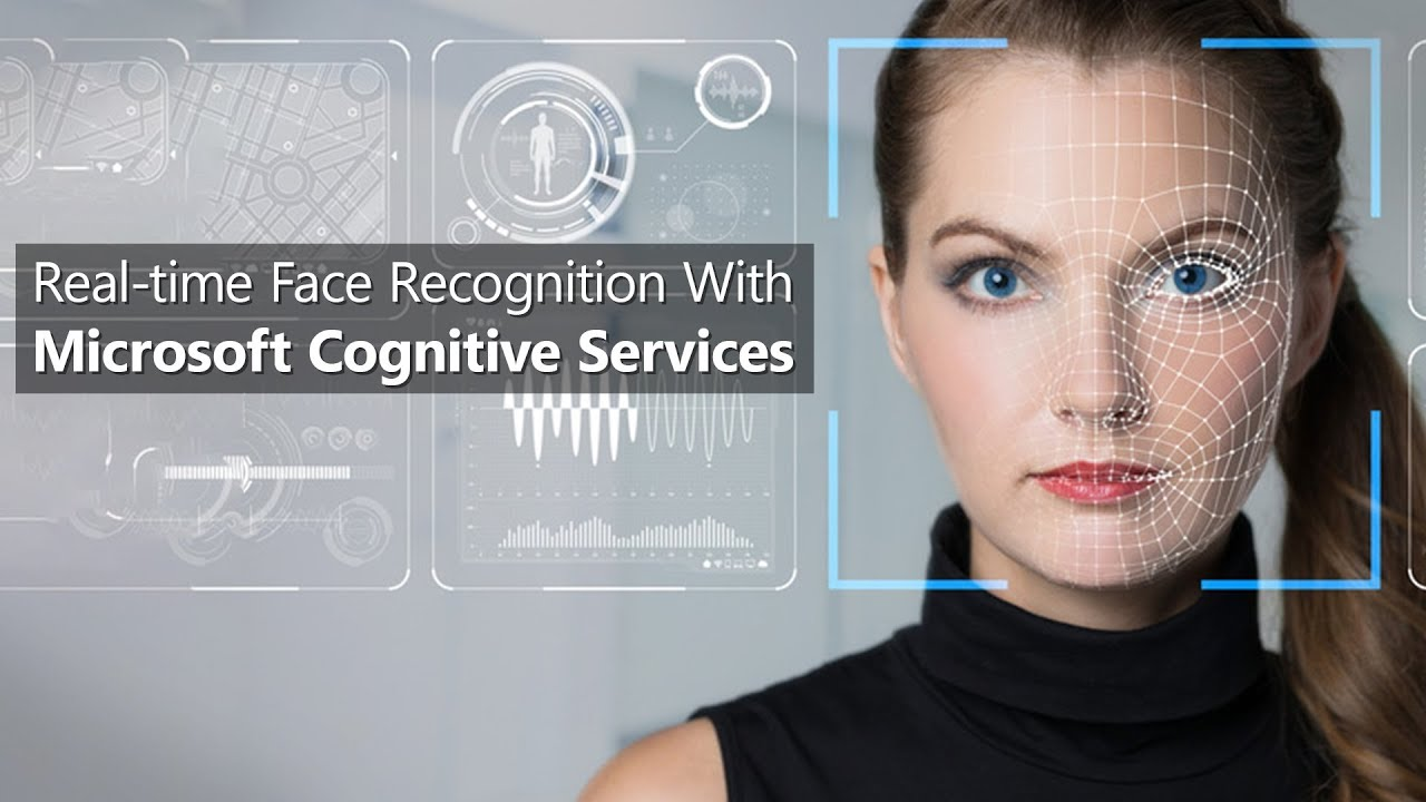 Real-time face recognition with Microsoft Cognitive Services