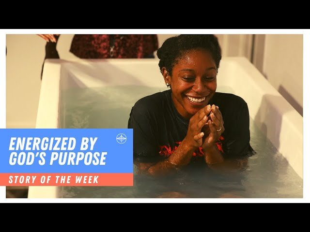 Energized by God's Purpose | Story of the Week