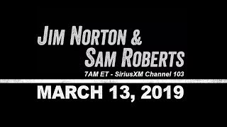 Jim Norton and Sam Roberts - March 13, 2019 (James Dolan Songs, Jim Jefferies)